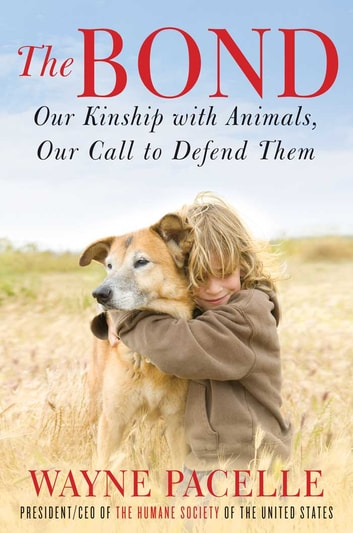 The Bond: An Excerpt with Fifty Ways to Help Animals ebook by Wayne Pacelle