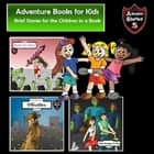 Adventure Books for Kids - Brief Stories for the Children in a Book (Kids' Adventure Stories) audiobook by Jeff Child