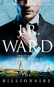 The Billionaire ebook by J. R. Ward