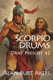 Scorpio Drums - Dray Prescot 42 ebook by Alan Burt Akers
