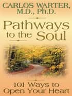 Pathways to the Soul ebook by Carlos Warter