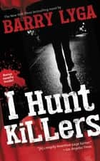 I Hunt Killers eBook by Barry Lyga