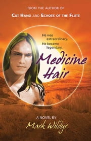 MEDICINE HAIR ebook by Mark Wildyr