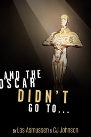 And The Oscar Didn't Go To... ebook by CJ Johnson