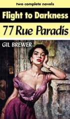 Flight to Darkness/77 Rue Paradis ebook by Gil Brewer