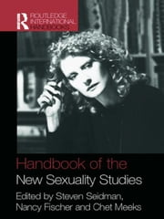 Handbook of the New Sexuality Studies ebook by Seidman, Steven