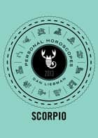 Scorpio - Personal Horoscopes 2013 ebook by Dan Liebman