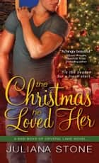The Christmas He Loved Her 電子書 by Juliana Stone