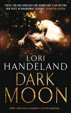 Dark Moon: Nightcreature 3 ebook by Lori Handeland