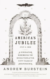 America's Jubilee - A Generation Remembers the Revolution After 50 Years of Independence ebook by Andrew Burstein