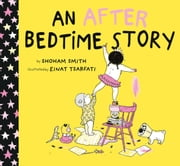 An After Bedtime Story ebook by Shoham Smith,Einat Tsarfati