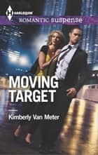 Moving Target ebook by Kimberly Van Meter