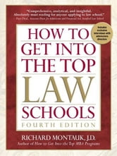 How to Get Into the Top Law Schools, 4th edition ebook by Richard Montauk