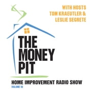 The Money Pit, Vol. 10 audiobook by Tom Kraeutler, Tom Kraeutler, Leslie Segrete,...