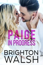Paige in Progress ebook by Brighton Walsh