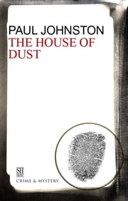 House of Dust ebook by Paul Johnston