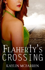 Flaherty's Crossing ebook by Kaylin McFarren