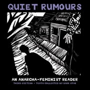 Quiet Rumours - An Anarcha-Feminist Reader ebook by Dark Star Collective,Emma Goldman,Voltairine de Cleyre,Roxanne Dunbar-Ortiz,Jo Freeman