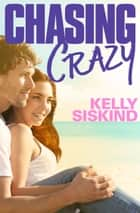Chasing Crazy ebook by Kelly Siskind