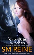 Forbidden Witches - Tarot Witches, #2 ebook by SM Reine
