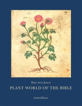 PLANT WORLD OF THE BIBLE - - ebook by Hans Arne Jensen