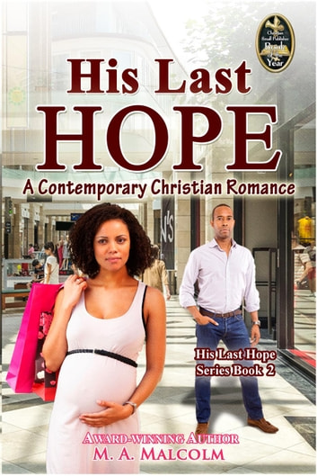 His Last Hope: A Contemporary Christian Romance - His Last Hope Series, #2 ebook by M. A. Malcolm