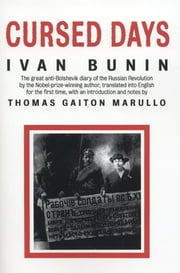 Cursed Days - Diary of a Revolution ebook by Ivan Bunin,Thomas Gaiton Marullo,Thomas Gaiton Marullo