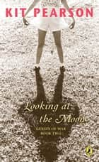 Looking At The Moon ebook by Kit Pearson