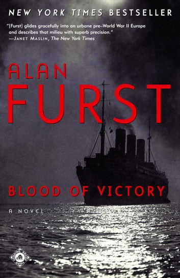 Blood of Victory - A Novel ebook by Alan Furst