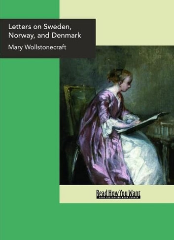 Letters On Sweden Norway And Denmark ebook by Mary Wollstonecraft