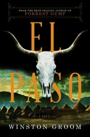 El Paso: A Novel ebook by Winston Groom