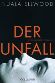 Der Unfall - Roman eBook by Nuala Ellwood, Elke Link