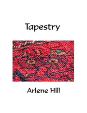 Tapestry ebook by Arlene Hill