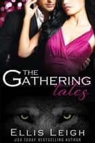 The Gathering Tales: The Complete Series ebook by Ellis Leigh