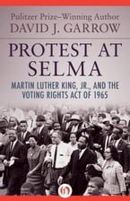 Protest at Selma, Martin Luther King, Jr., and the Voting Rights Act of 1965