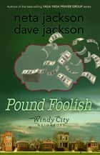 Pound Foolish ebook by Dave Jackson, Neta Jackson