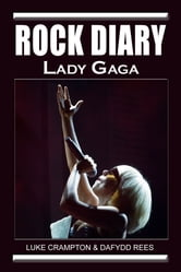 Rock Diary: Lady Gaga ebook by Dafydd Rees,Luke Crampton