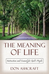 The Meaning of Life ebook by Don Ascraft