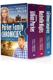 The Parker Family Chronicles (3 Books in 1) ebook by Dennis E. Hensley,Holly G. Miller