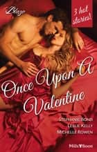 Once Upon A Valentine - 3 Book Box Set ebook by Stephanie Bond, Leslie Kelly, Michelle Rowen