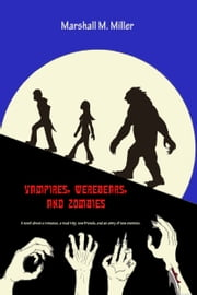 Vampires, WereBears, and Zombies ebook by Marshall Miller