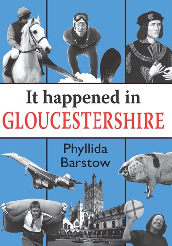 It Happened in Gloucestershire ebook by Phyllida Barstow