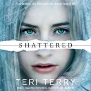 SLATED Trilogy: Shattered - Book 3 audiobook by Teri Terry