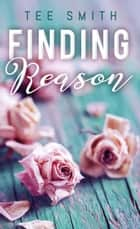 Finding Reason ebook by Tee Smith