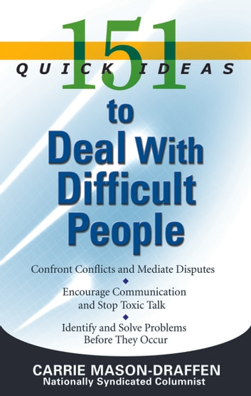 151 Quick Ideas to Deal With Difficult People ebook by Carrie Mason-Draffen