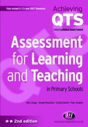 Assessment for Learning and Teaching in Primary Schools ebook by Angela Woodfield, Peter Swatton, Mrs Cynthia Martin,...