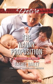 The Nanny Proposition - A Billionaire Boss Workplace Romance ebook by Rachel Bailey