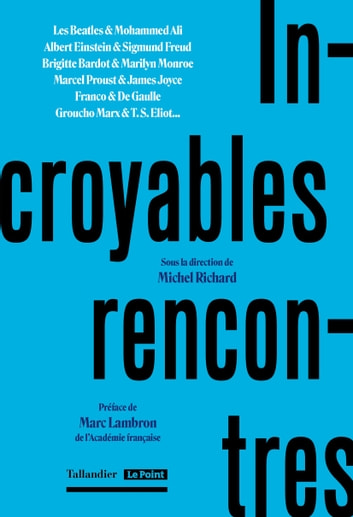 Incroyables rencontres ebook by Michel Richard
