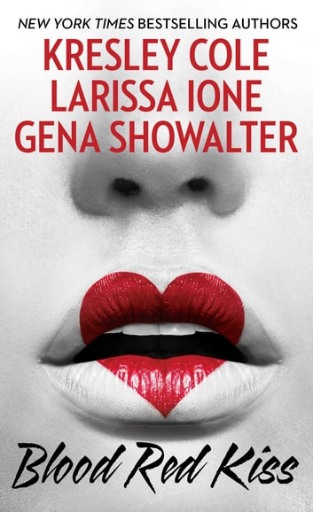 Blood Red Kiss ebook by Kresley Cole,Larissa Ione,Gena Showalter