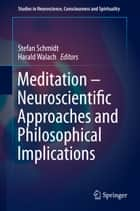 Meditation – Neuroscientific Approaches and Philosophical Implications ebook by Stefan Schmidt, Harald Walach